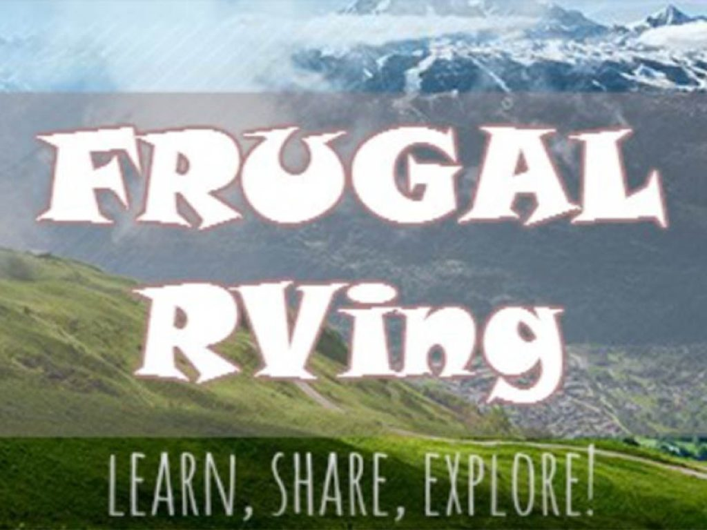 Frugal Full-Time RVers - Frugal Full-Time RVers